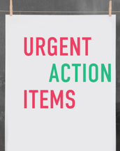 URGENT Action Items
