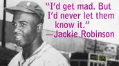 Quotes to live by from Jackie Robinson.