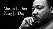 Dr. Martin Luther King Jr. Day - Monday, Jan. 18