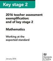 2016 Teacher Assessment Exemplification:  End of KS2 Maths