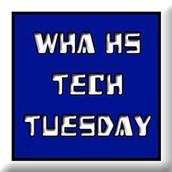 WHA HS Tech Tuesdays