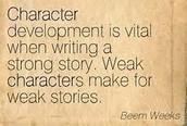 Character development.