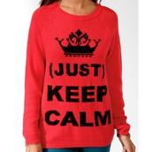""" (Just) Keep Calm "" - suéter"
