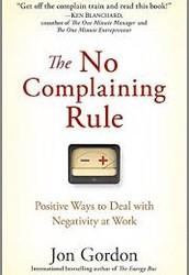 The NO Complaining Rule-Jon Gordon