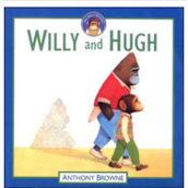 Willy and Hugh, Anthony Browne ($6.00)