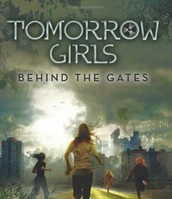 Tomorrow Girls: Behind the Gates by Eva Gray