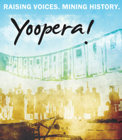 Yoopera! followed Pine Mountain Music Festival's Rockland season and The Storyline Project
