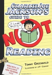 Charlie Jo Jackson's Guide to Not Reading, by Tom Greenwald