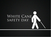 OCTOBER 15th: White Cane Safety Day