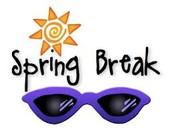 Spring Break Coming Up!