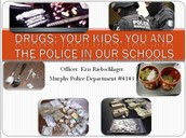 Drugs: Your kids, You, and the Police in Our Schools