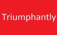 Triumphantly