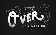 over analizing