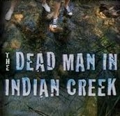 Dead man in the Indian creek
