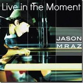 Track 4: Living in the Moment by Jason Mraz