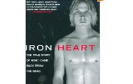 Iron Heart : The true story of how I came back from the dead
