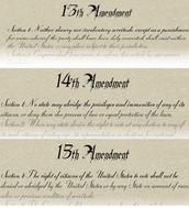 13th, 14th, and 15th Amendment