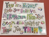 You Are Braver Than You Believe. Stronger Than You Seem And Smarter Than You Think.