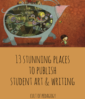 13 Stunning Places to Publish Student Art and Writing