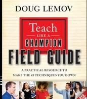 Teach Like a Champion: Field Guide