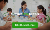 Protect Family Mealtime: Take the Device-Free Challenge.