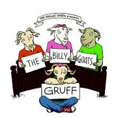 The Billy Goats Gruff- Presented by The Dallas Opera