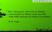 Tread Softly - W.B. Yeats