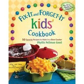 . Picture book: Fix-It and Forget-It Kids Cookbook 50 Favorite recipes to Make in a Slow Cooker