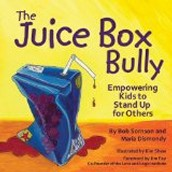 The Juice Box Bully by Bob Somson