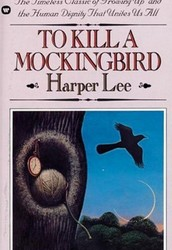 To Kill a Mockingbird By: Harper Lee, Published: 1960
