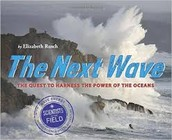 The Next Wave: The Quest to Harness the Power of the Ocean by Elizabeth Rusch