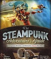 The Steampunk Adventurer's Guide: Contraptions, Creations, and Curiosities