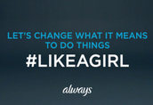 Esteem Needs - Always #LikeAGirl
