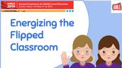 Energizing the Flipped Classroom