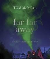 #3 Far Far Away by Tom McNeal