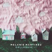 """Dollhouse"" by Melanie Martinez"