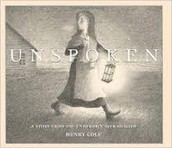 Unspoken: A Story from the Underground Railroad by Henry Cole