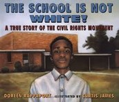 The School is Not White! A True Story of the Civil Rights Movement