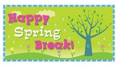 Reminder: There is no school next week, April 11-15, for Spring Break! Have a great week!!
