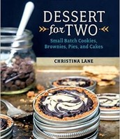 Dessert for two : small batch cookies, brownies, pies, and cakes by Christina Lane