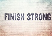 Strong to the Finish by Keena Hormel, Family Academic Support Liaison: 7 tips to keep motivation high through the end of the school year.