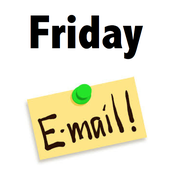 Look For An Email Each Friday