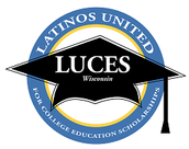 Latinos United for College Education Scholarships (LUCES)