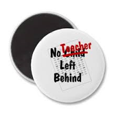 No student left behind, why not teachers?