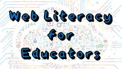 Web Literacy for Educators is coming up fast!