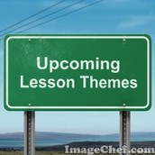 Upcoming Lesson Themes