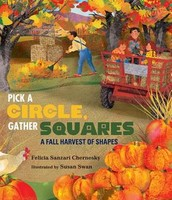 Pick a Circle, Gather Squares: A Fall Harvest of Shapes by Felicia Sanzari Chernesky