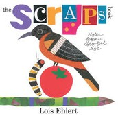 The Scraps Book: Notes from a Colorful Life by Lois Ehlert