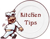Tips to try in the Kitchen!