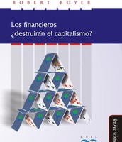 Los financieros ¿destruirán el capitalismo? de Robert Boyer